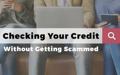 Checking Your Credit Without Getting Scammed