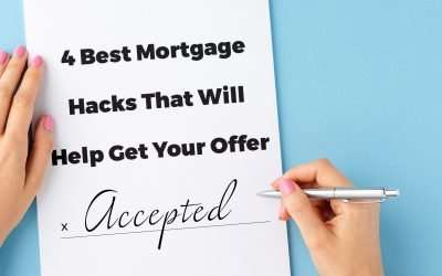 4 Best Mortgage Hacks That Will Help Get Your Offer Accepted